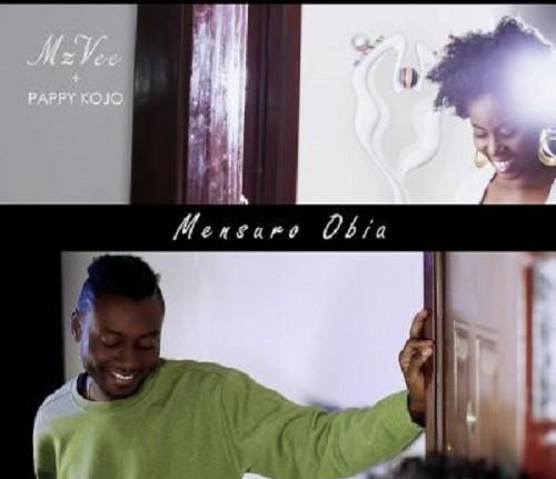MzVee - Mensuro Obia Ft Pappy Kojo