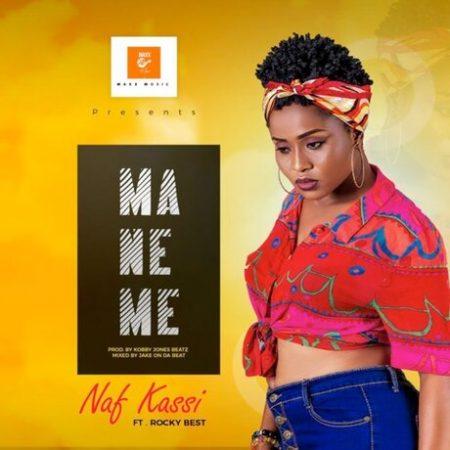 Naf Kassi - Mane Me (feat Rocky Best)