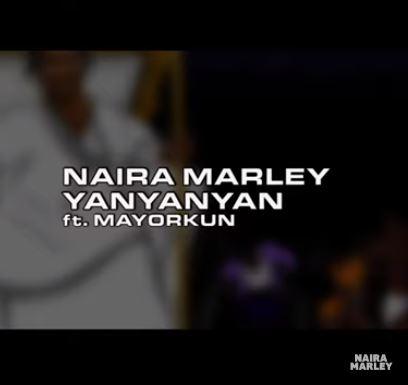 Naira Marley - Yanyanyan Ft Mayorkun
