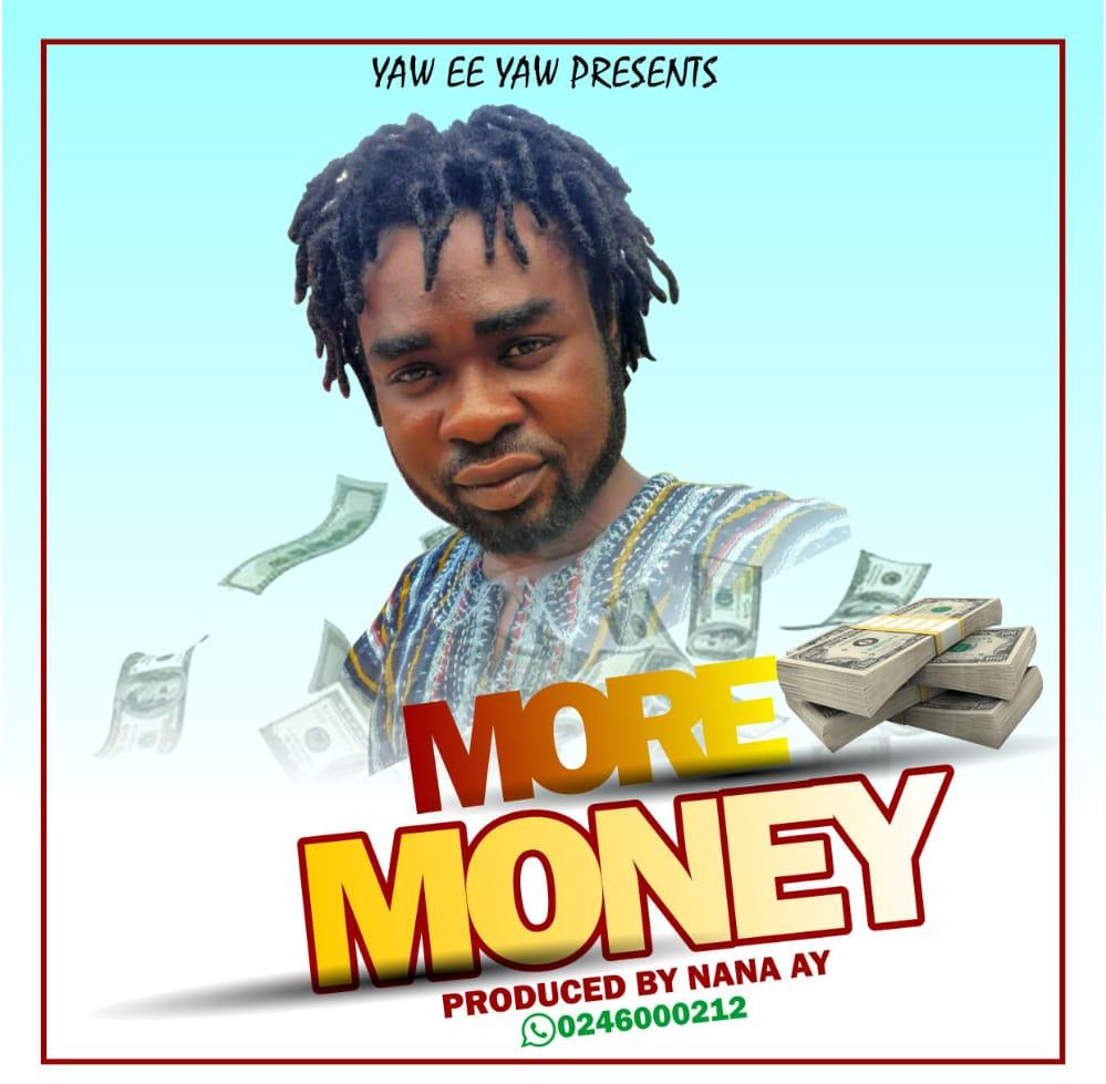 Nana AY - More Money ( Prod By Nana A-Y On De Beatz)