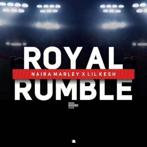 Na!ra Marley - Royal Rumble Ft Lil Kesh