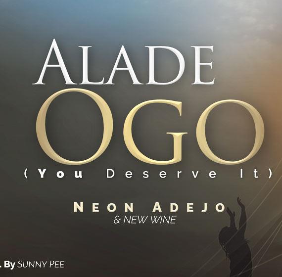 Neon Adejo & New Wine - Alade Ogo