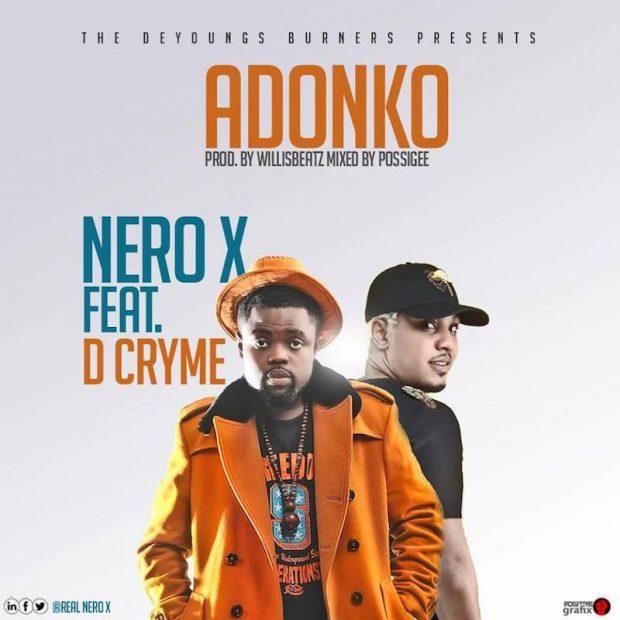 Nero X - Adonko Ft Dr Cryme (Prod. by Willis Beatz)