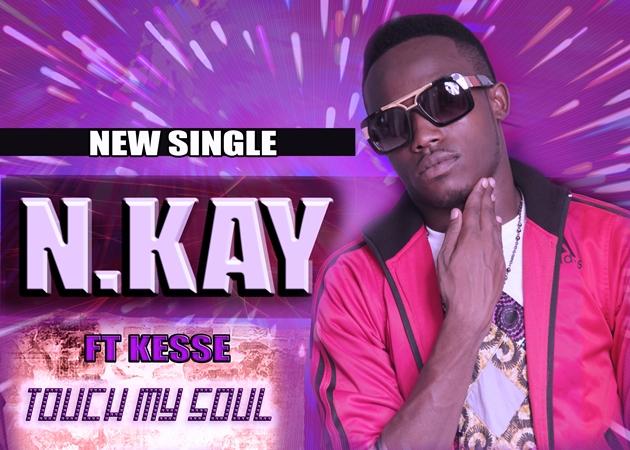 N.Kay - Touch My Soul Ft Kesse