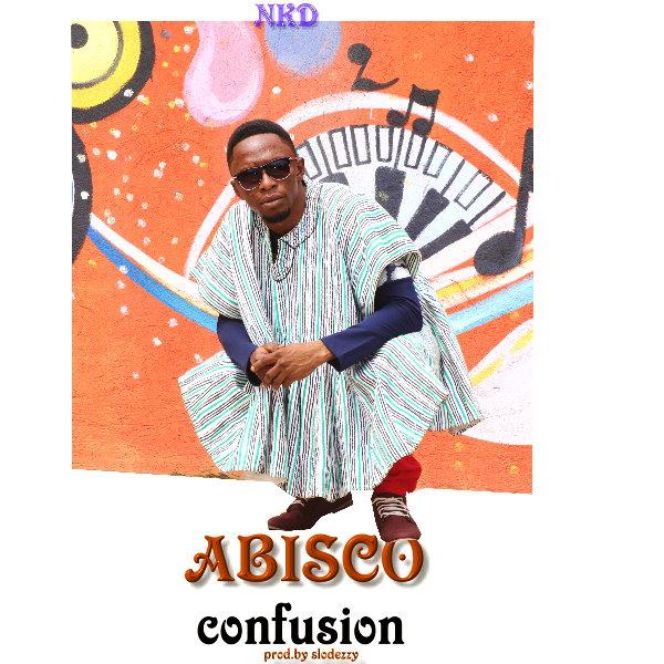 Nkrado Abisco - Confusion (Prod By Slo Deezy)