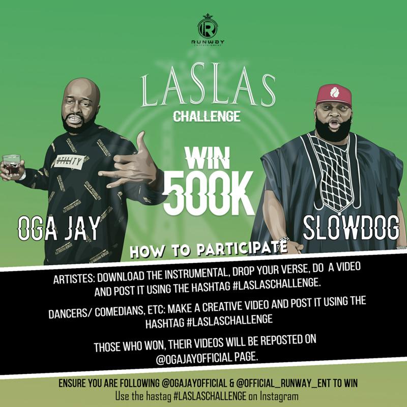 Oga Jay - Las Las Challenge! Win 500k Ft Slowdog