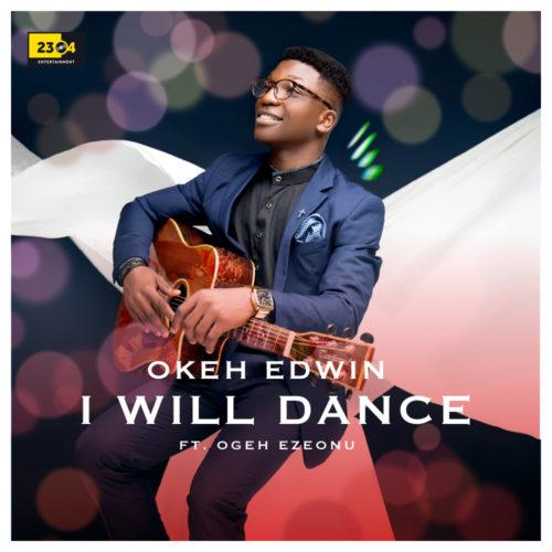 Okeh Edwin - I Will Dance
