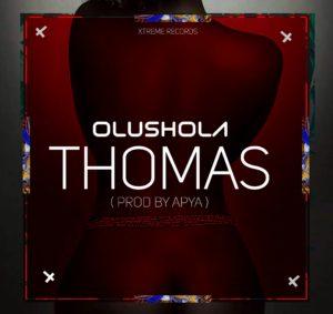 Olushola - Thomas (Prod by Apya)