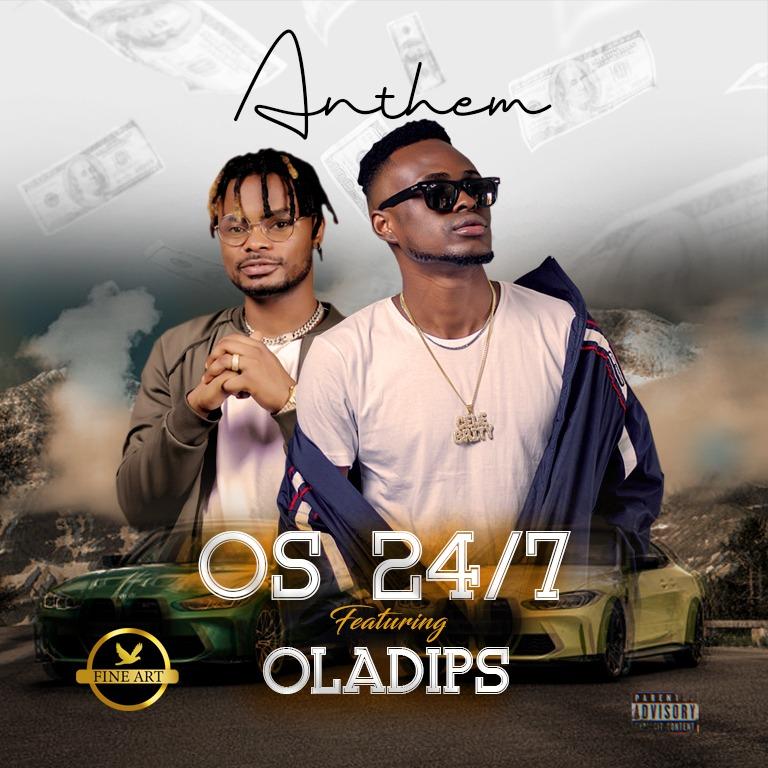 OS 24/7 - Anthem Ft Oladips