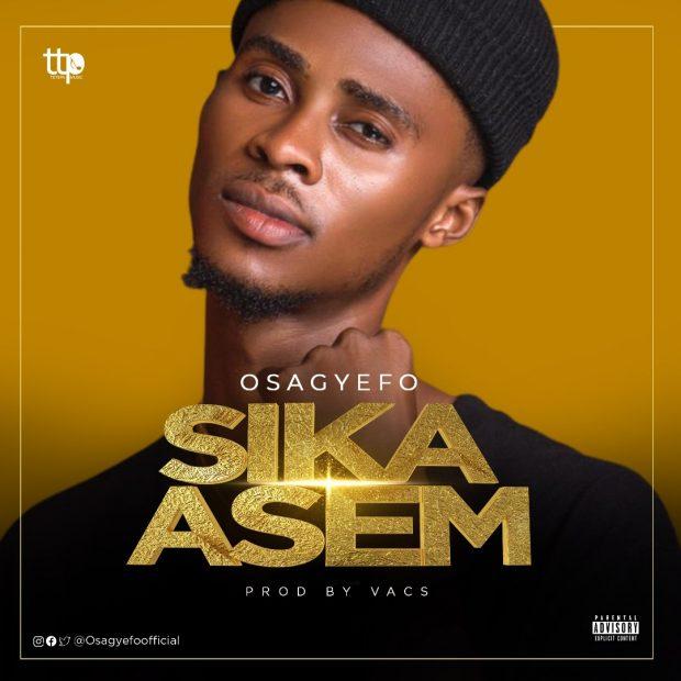 Osagyefo - Sika Asem (Prod by Vacs)