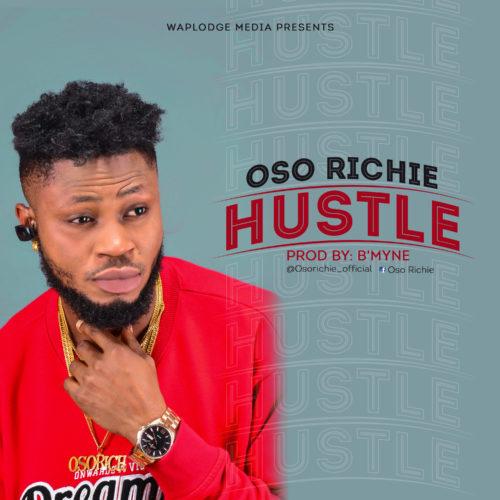 Oso Richie - Hustle (Prod. By Bmyne)