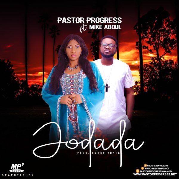 Pastor Progress - Jodada (ft Mike Abdul)
