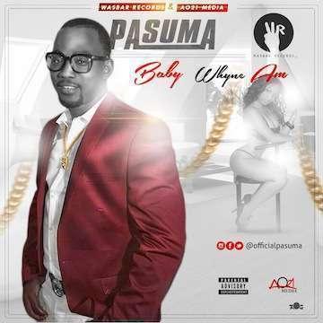 Pasuma - Baby Whyne Am