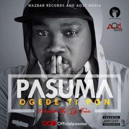 Pasuma - Ogede Ti Pon (Prod. by DJ Toxic)