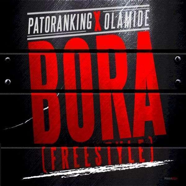 Patoranking - Bora [Freestyle] Ft Olamide