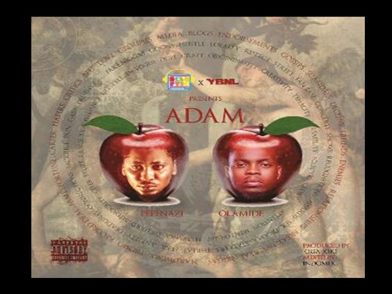 Pepenazi - Adam Ft Olamide