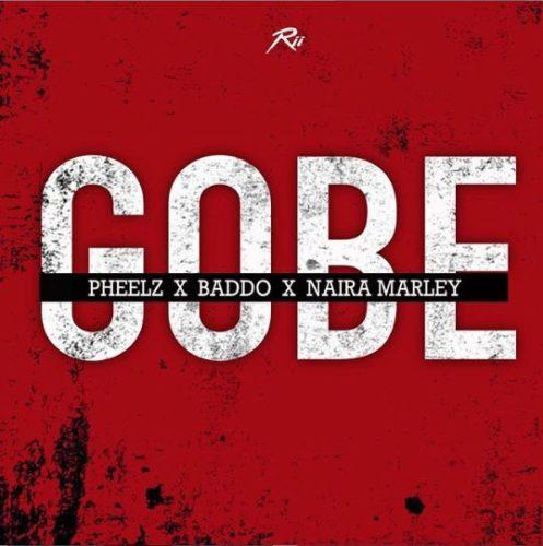 Pheelz & Olamide & Naira Marley - Gobe