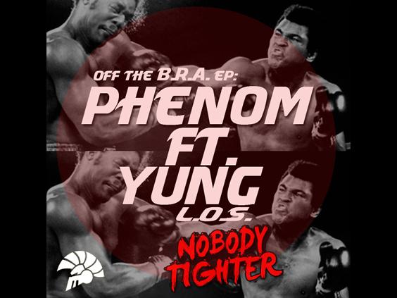 Phenom - Nobody Tighter Ft Yung (LOS)