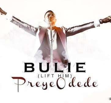 Preye Odede - Bulie