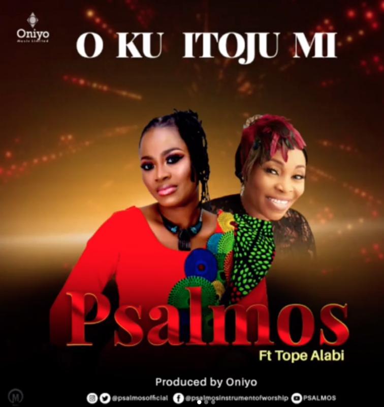 Psalmos - Oku Itooju Mi Ft Tope Alabi