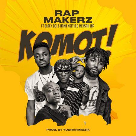 Rapmakerz - Komot Ft Blackboi & Nana Nketia & Mensah Jnr
