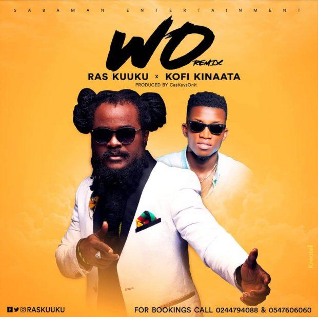 Ras Kuuku - WO (Remix) Ft Kofi Kinaata