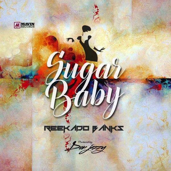 Reekado Banks - Sugar Baby (Prod. by Donjazzy)