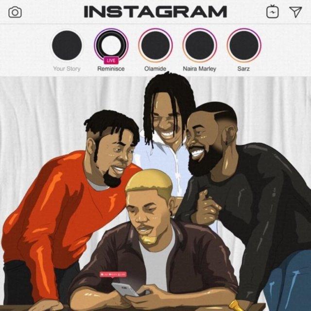 Reminisce - Instagram Ft Olamide & Naira Marley & Sarz