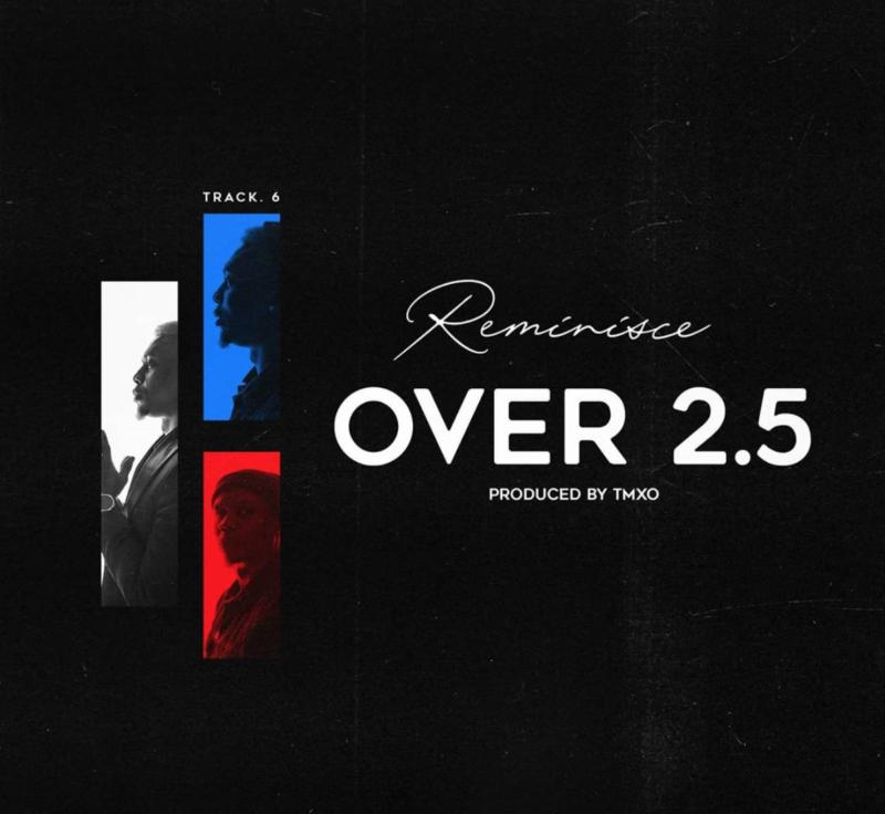 Reminisce - Over 2.5 [Audio + Lyrics]