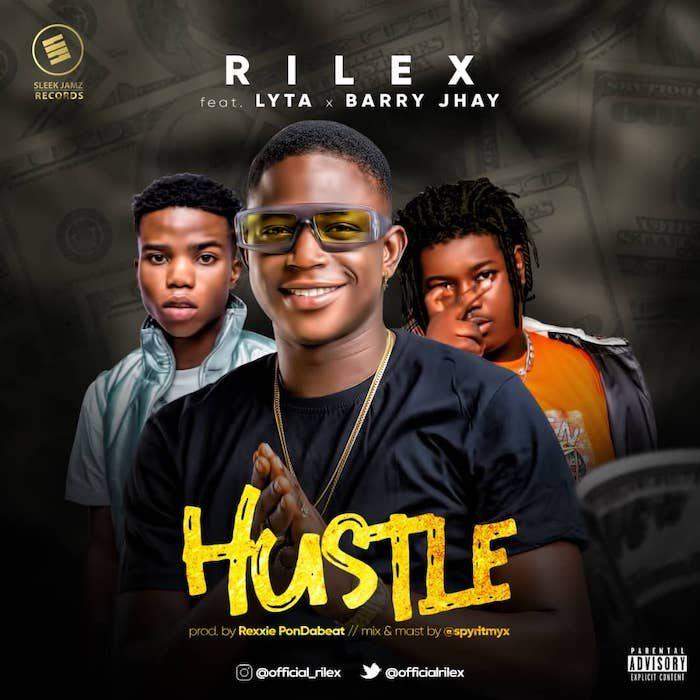 Rilex - Hustle Ft Lyta & Barry Jhay