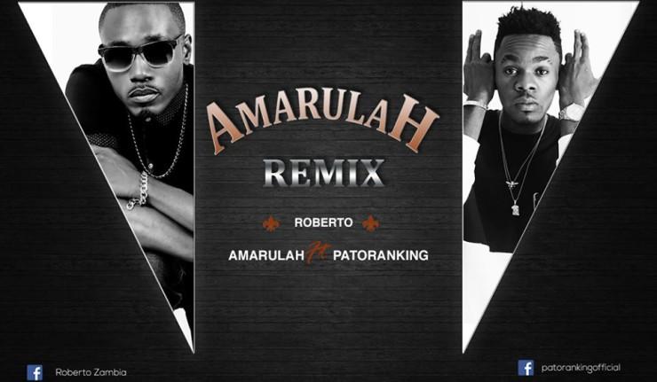Roberto - Amarulah (Remix) Ft Patoranking