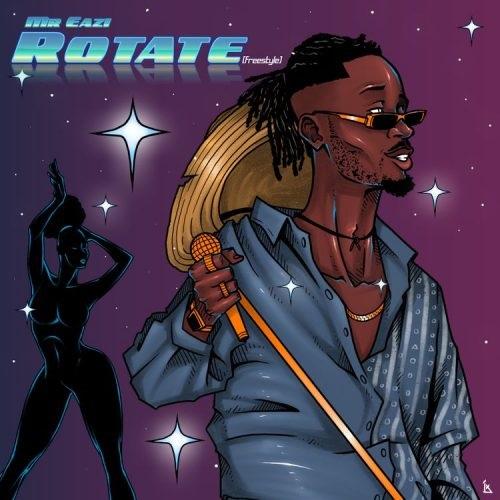 Mr. Eazi - Rotate (Freestyle)