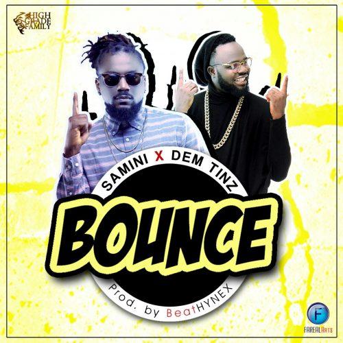 Samini & Dem Tinz - Bounce (Prod By BeatzHynex)