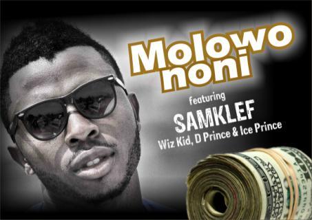 Samklef & Wizkid & D'Prince & Ice Prince - Molowo Noni