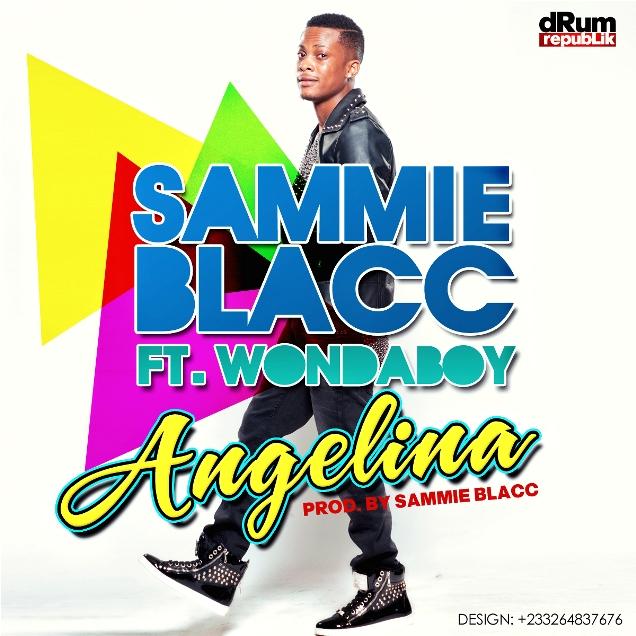 Sammie Blacc - Angelina Ft Wondaboy (Prod by Sammie Blacc)