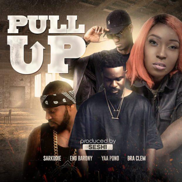 Sarkodie & Yaa Pono & ENo Barony & Braclem - Pull Up (Prod. by Seshi)
