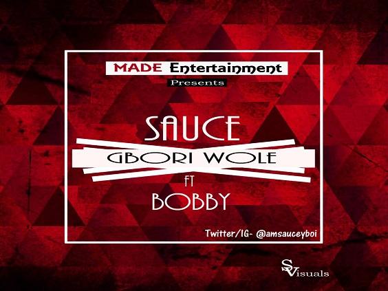 Sauce - Gbori Wole Ft Bobby