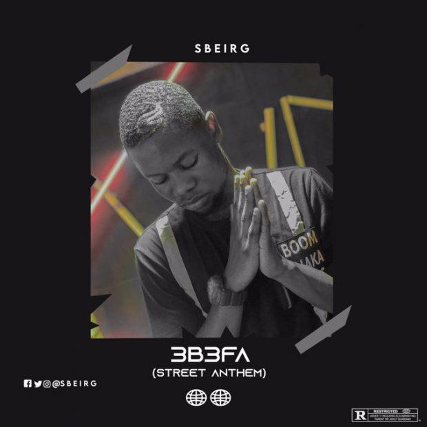 SBeirg - 3befa (Street Anthem)
