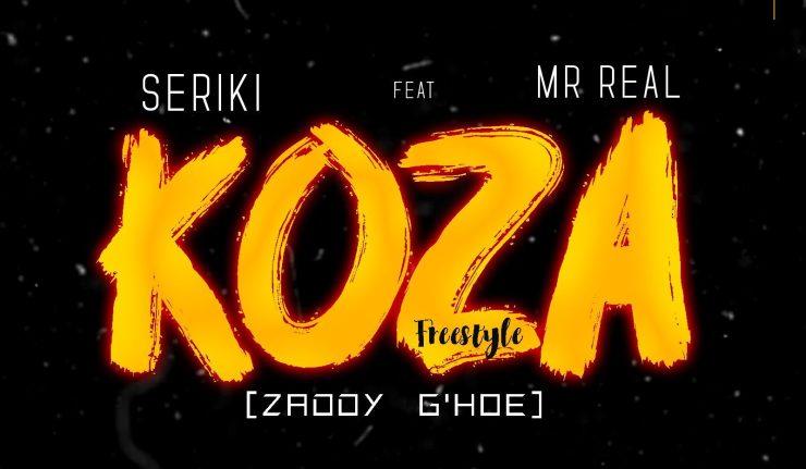 Seriki - Koza (Freestyle) Ft Mr Real