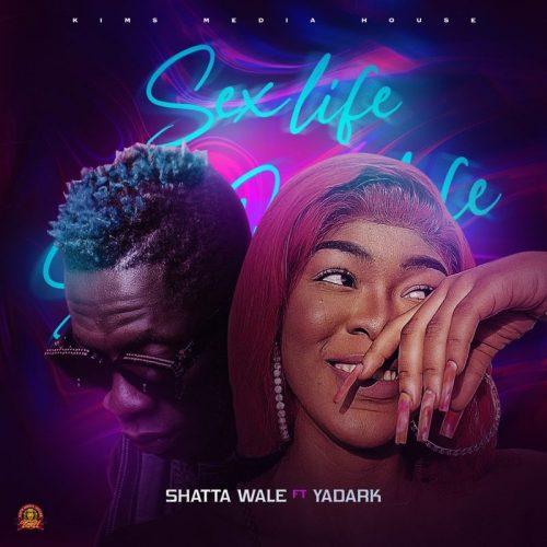 Shatta Wale - Sex Life Ft. Yadark