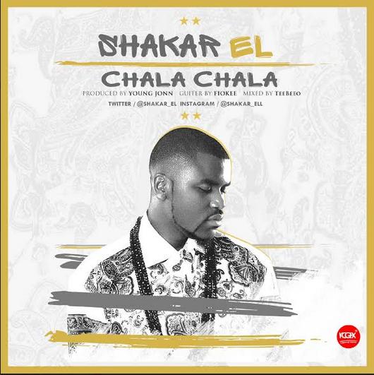 Shakar EL - Chala Chala (Prod. by Young John)
