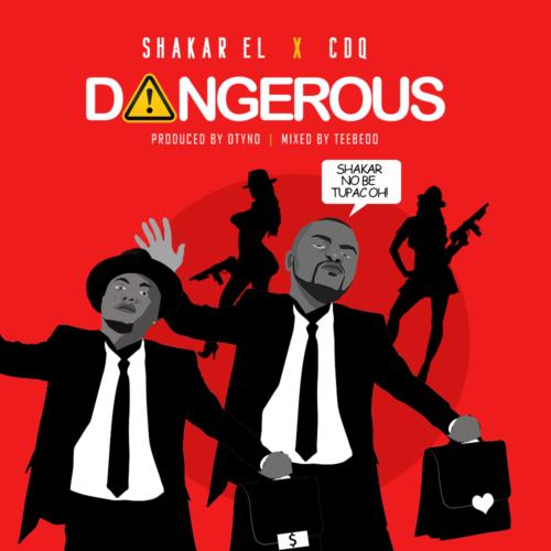 Shakar EL & CDQ - Dangerous