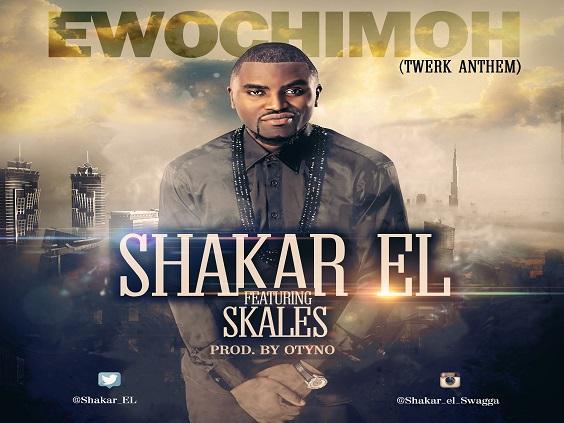 Shakar El - Ewochimoh Ft Skales