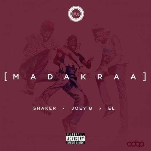 Shaker & Joey B & EL - Madakraa