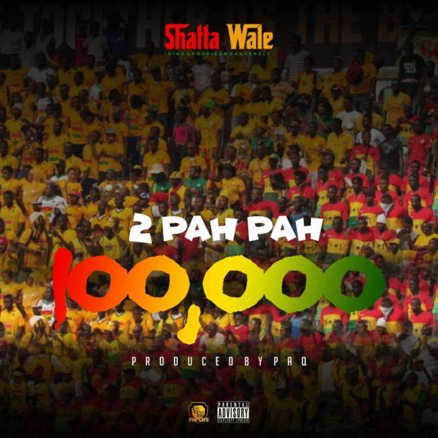 Shatta Wale - 2 Pah Pah (100,000)(Prod. by Paq)