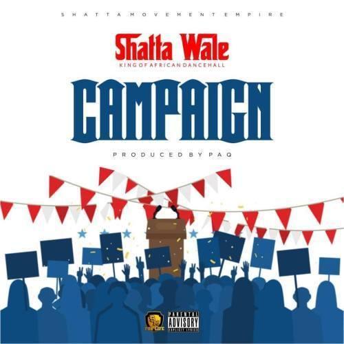 Shatta Wale - Campaign (Prod. by Paq)