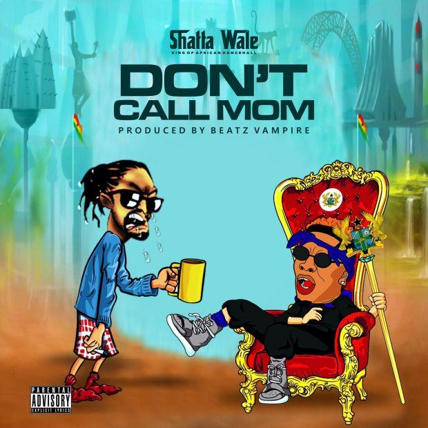 Shatta Wale - Don't Call Mom (Prod. By Beatz Vampire)