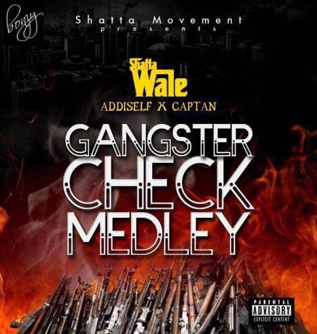 Shatta Wale - Gangsta Check Medley Ft Addi Self & Captan