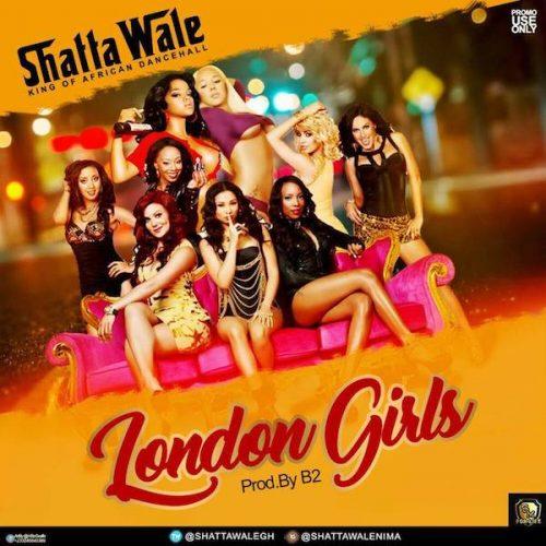 Shatta Wale - London Girls (Prod. by B2)