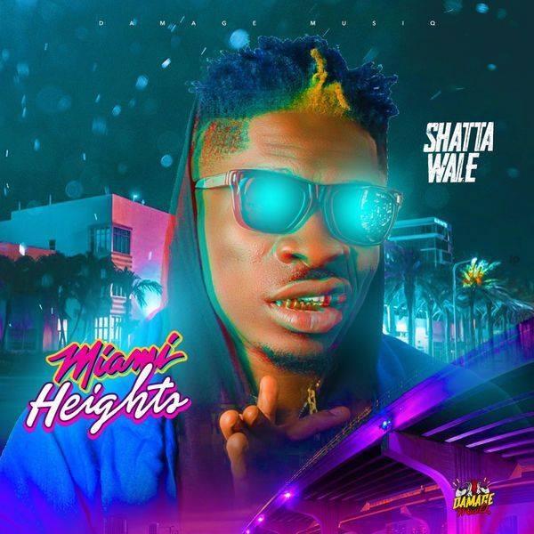 Shatta Wale - Miami Heights (Prod. by Damage Musiq)